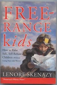 Free Range Kids by Lenore Skenazy