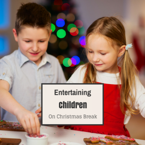 Entertaining Children Chirstmas Break