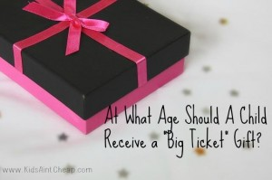 Children and Big Ticket Gifts