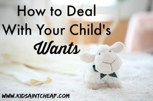 how to deal with your childs wants