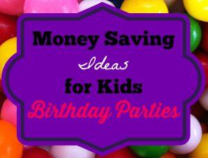 money saving ideas for kids birthday parties
