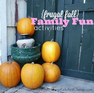 Frugal Fall Family Fun Ideas!