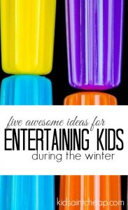 Entertaining kids can be hard during the winter. Everyone just wants t get outside! If you've got cabin fever here are five ideas to try.