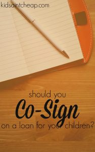 It's hard to decide whether or not you should co-sign on a loan for your children. Here are some pros and cons.