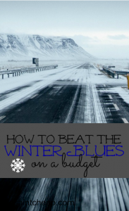 Do you have a case of cabin fever? Here are three ways to beat the winter blues on a budget. (Kid-friendly ideas!)