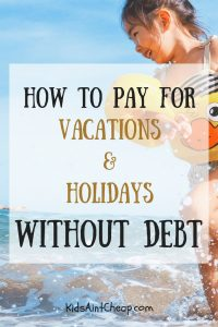 Here are some ways I'm planning to pay for vacations and holidays without debt this year.