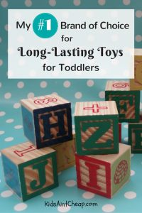 My #1 brand of choice for long-lasting toys for toddlers