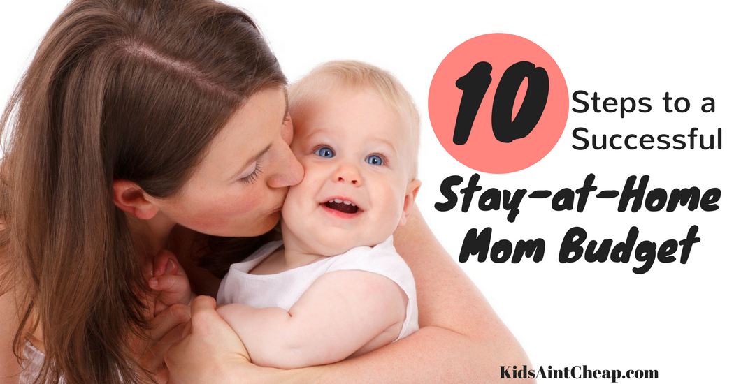 10 steps to create a successful stay at home mom budget for Steps to start building a house