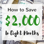 How to Save 2000 Dollars In Eight Months