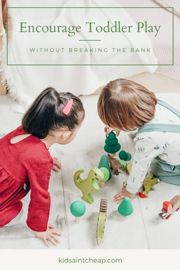 Encourage Toddler Play without Breaking the Bank